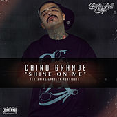 Shine on Me - Single by Chino Grande (Hip-Hop)