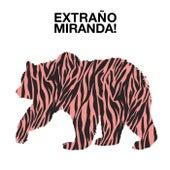 Extraño van Miranda!