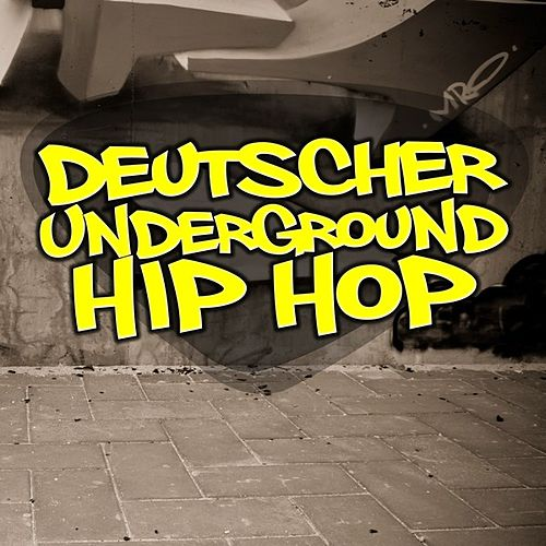 Deutscher Underground Hip Hop von Various Artists
