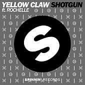 Shotgun (feat. Rochelle) (Radio Edit) van Yellow Claw