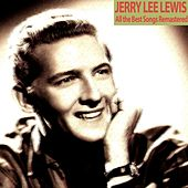 All the Best Songs Remastered von Jerry Lee Lewis