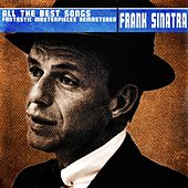 All the Best Songs (Fantastic Masterpieces Remastered) von Frank Sinatra