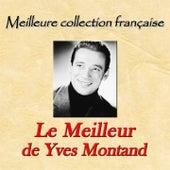 Meilleure collection française: le meilleur de Yves Montand von Yves Montand