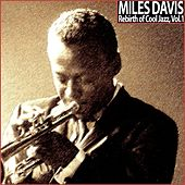 Rebirth of Cool Jazz, Vol. 1 (Remastered) by Miles Davis