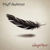 Weightless by Matt Andersen