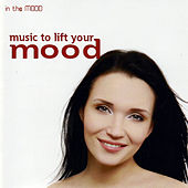 Music to Lift Your Mood by Various Artists