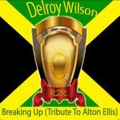 Breaking Up (Tribute to Alton Ellis) by Delroy Wilson