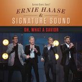 Oh, What A Savior (Live) by Ernie Haase