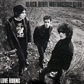 Love Burns von Black Rebel Motorcycle Club