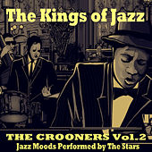 The Kings of Jazz: The Crooners, Vol. 2 von Various Artists