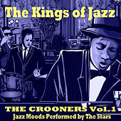 The Kings of Jazz: The Crooners, Vol. 1 von Various Artists