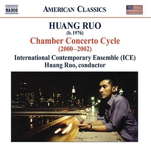 HUANG, Ruo: Chamber Concertos Nos. 1-4 by International Contemporary Ensemble