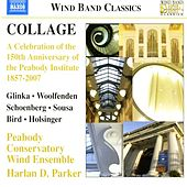 COLLAGE - A Celebration of the 150th Anniversary of the Peabody Institute, 1857-2007 de Peabody Conservatory Wind Ensemble