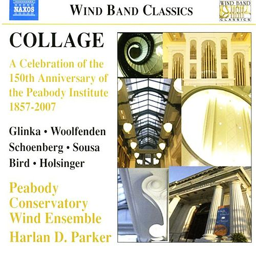 COLLAGE - A Celebration of the 150th Anniversary of the Peabody Institute, 1857-2007 by Peabody Conservatory Wind Ensemble