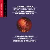 Tchaikovsky: Symphony No. 4, 1812 Overture & Marche Slave by Eugene Ormandy