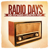 Radio Days, Vol. 3: 100 лучших Country Pop хитов 60-х и 70-х by Various Artists