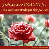 Strauss II: 15 Favorite Waltzes for Piano (Arranged for Piano) by Claudio Colombo