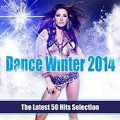 Dance Winter 2014 (The Latest 50 Hits Selection) by Various Artists