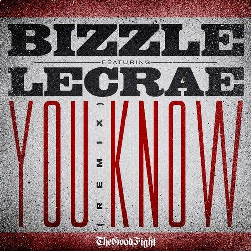 You Know (Remix) [feat. Lecrae] by Bizzle