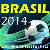 Brasil 2014 - Die Weltmeisterhits von Various Artists