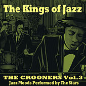 The Kings of Jazz: The Crooners, Vol. 3 von Various Artists