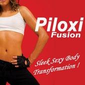 Piloxi Fusion (Sleek Sexy Body Transformation!) von Various Artists