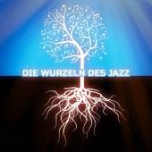 Die Wurzeln des Jazz de Various Artists