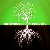Die Wurzeln des Country by Various Artists