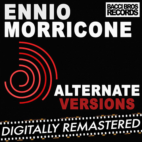Ennio Morricone - Alternate Versions by Ennio Morricone