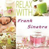 Relax with by Frank Sinatra