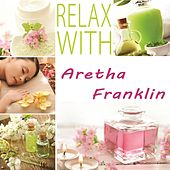 Relax with by Aretha Franklin