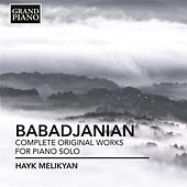 Babadjanian: Complete Works for Piano Solo by Hayk Melikyan