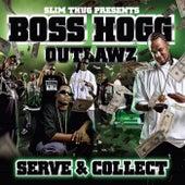 Serve And Collect de Boss Hogg Outlawz