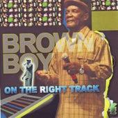 On the Right Track von Brown Boy