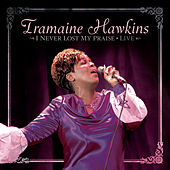 I Never Lost My Praise Live by Tramaine Hawkins