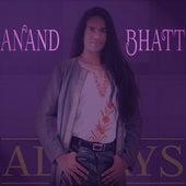 Always - Single by Anand Bhatt