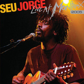 Live at Montreux 2005 by Seu Jorge
