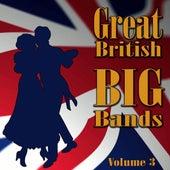 Great British Big Bands, Vol. 3 von Various Artists