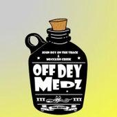 Off Dey Medz - Single di Moccasin Creek