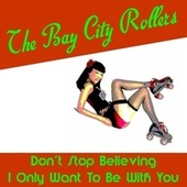 Don't Stop Believing by Bay City Rollers