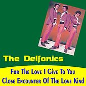 For the Love I Give to You by The Delfonics