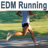 Edm Running (The Best Jogging, Running & Sprint Playlist for Every Kind of Runner!) von Various Artists