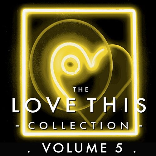 The Love This Collection, Vol. 5 (Bonus Tracks) by Various Artists
