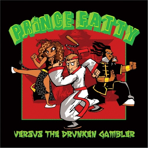 Prince Fatty Versus the Drunken Gambler by Prince Fatty