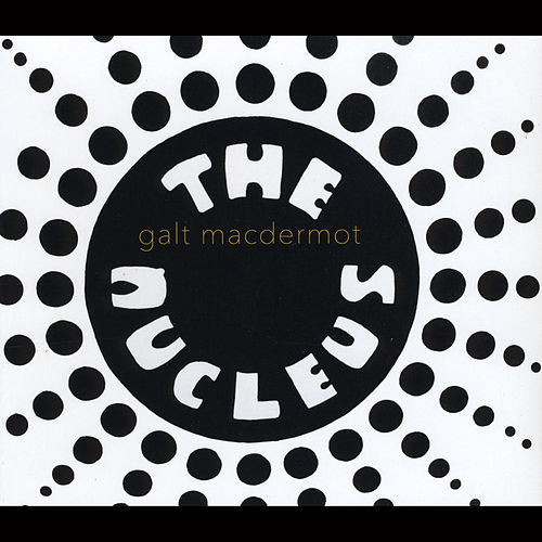 The Nucleus by Galt MacDermot