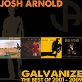 Galvanize - The Best of 2001 to 2009 de Josh Arnold