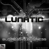 Business Is Business - Single de Lunatic