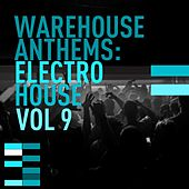 Warehouse Anthems: Electro House Vol. 9 - EP by Various Artists