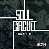 You Give To Me - Single by Soul Circuit
