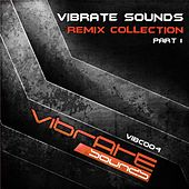 Vibrate Sounds - Remix Collection Part 1 - EP by Various Artists